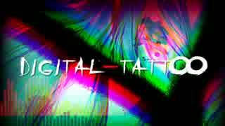 【初音ミク】 DIGITAL-TATTOO  【オリジ