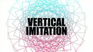 【鏡音レン】VERTICAL IMITATION【L-tone】