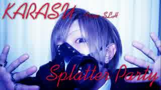 【SLH】 Splatter Partyを踊ってみた 【KARASU】