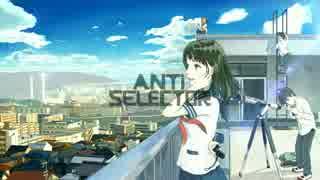 【歌ってみた】 Anti Selector 【kradness】