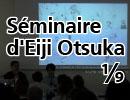 【パリ講習】Séminaire d'Eiji Otsuka 1/9 - Qu'est-ce que la Méthode cinéma