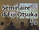 【パリ講習】Séminaire d'Eiji Otsuka 5/9 - Comment se raconter Le personna