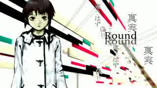 【MAD】serial experiments lain「Round a