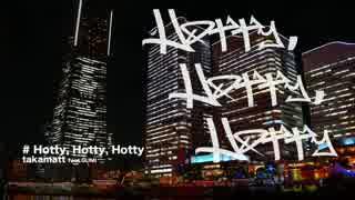 【GUMI】Hotty, Hotty, Hotty【オリジナル】/ takamatt