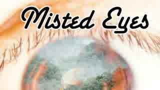 【フリーBGM】Misted Eyes【幻想的・シリ