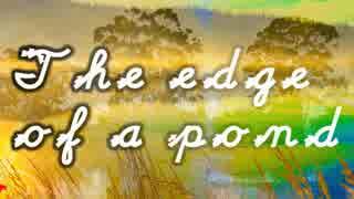 【フリーBGM】The edge of a pond【ヒーリ