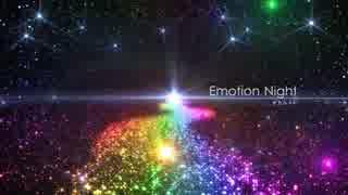 【初音ミク】Emotion Night【オリジナル曲】