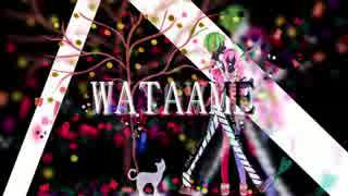 【初音ミクオリジナル】WATAAME【ドッシー】