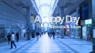 【MV】A Happy Day feat. JohnLeon - Sant