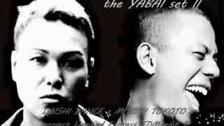 [the YABAI set II] DAISHI DANCE x MITOM