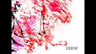 『-ERROR』歌ってみた / Re:Vice feat.InvaderT(インベーダーT)