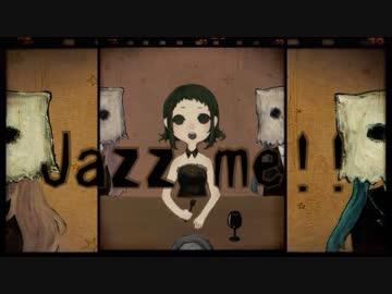 【GUMI】Jazz me!!【オリジナル】