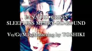 FANATIC◆CRISIS/SLEEPLESS MERRY-GO-ROUND(Cover)