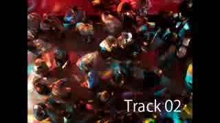 【トラック提供】Track 02 by Lupinus 【
