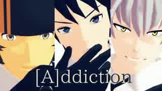 【SideMMD】[A]ddiction【THE虎牙道】
