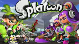 【Splatoon】Splattack! (Drumstep Remix)