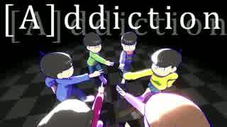 【MMDおそ松さん】6つ子で[A]ddiction