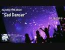 【超ボーマス34】4th Album「Sad Dancer」/ねじ式【クロスフェード】