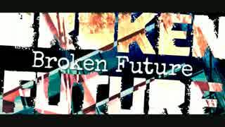 【Broken future】ver.ゐづ【オリジナル】 thumbnail