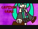 【初音ミク】CAUTION GAME【オリジナル】