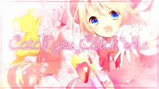 【オリジナルMV】Catch You Catch Me 歌