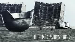 【第17回MMD杯本選】The No Man's Land