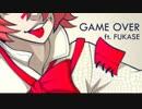 【FUKASE】GAME OVER【VOCALOID4カバー】
