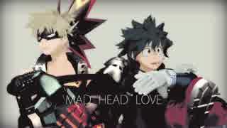 【MMDヒロアカ】幼馴染×MAD HEAD LOVE【モデル配布】