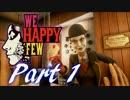 (実況)ここはディストピア We Happy Few Part1