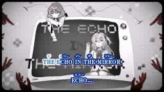 『ニコカラ』ECHO〔まふまふ feat.nqrse〕