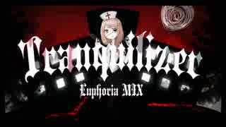 【Milkychan】Tranquilizer -Euphoria MIX