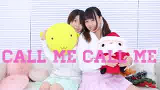 【キューリッシュ】CALL ME CALL ME【踊っ