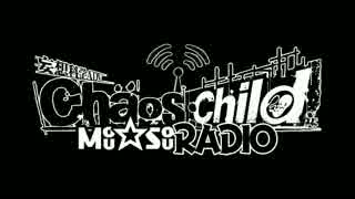 Webラジオ番組「CHAOS;CHILD Mou☆Sou RADI