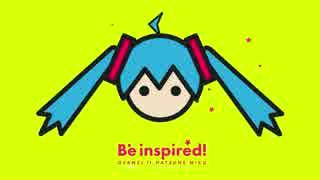【初音ミク】Be Inspired!【オリジナル】