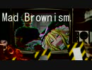 Mad Brownism