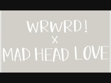 【手描き実況】M.A.D.H.E.A.D.wrwrd!