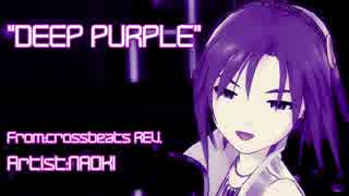[MAD]DEEP PURPLE-From crossbeats REV.-(真Dancing! ver) ~アイドルマスターOFA~