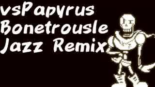 """vsPapyrus """"Bonetrousle"""" Jazz Remix"""