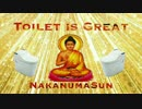 [NNI]Toilet is great.[オリジナル曲]~By