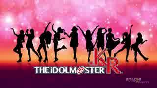 「アイドルマスター.KR」メイキング Real