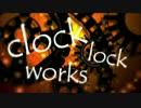 【合唱】 clock lock works