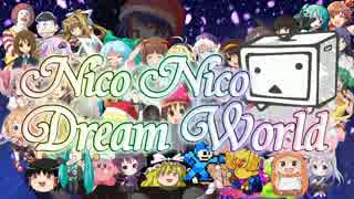 【ニコニコメドレー】Nico Nico Dream Wor
