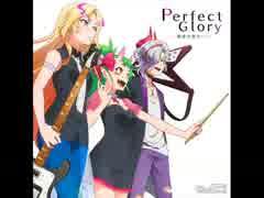 Perfect Glory ~旋律の彼方へ~