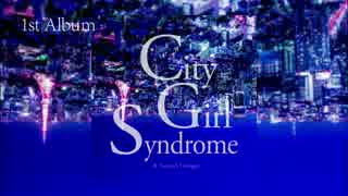 City Girl Syndrome/クロスフェードデモ