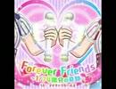 Forever Friends~1/74億分の奇跡~(プリパラ)