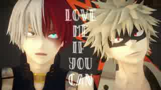 【MMDヒロアカ】轟と爆豪でLove Me If You Can