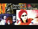 【歌ってみた】 Doubt'97 [K-E Triple Patchery Mix] hide