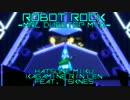 【第19回MMD杯本選】ROBOT ROCK -MRL Dubstep mix-
