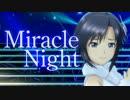 アイドルマスター  【Miracle Night】 エディテッドPV