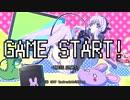 【結月ゆかり】GAME START!【オリジナル】